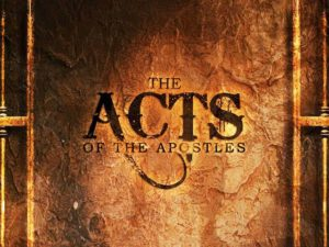The Book Of Acts: Why You Need To Study It